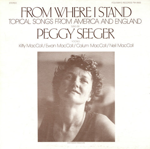 Peggy Seeger  From Where I Stand  Topical Songs from America and England (1982) CD