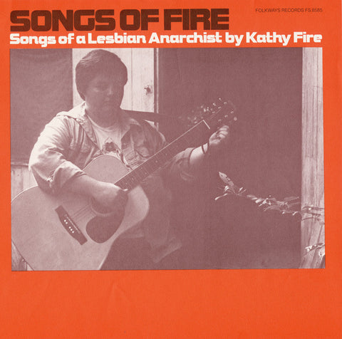 Kathy Fire  Songs of Fire, Songs of a Lesbian Anarchist (1978) CD