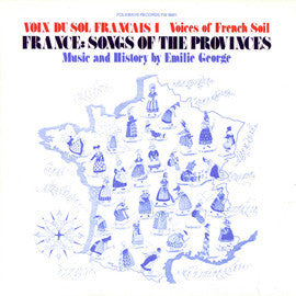 Voix du Sol Francais, Vol. 1  France  Songs of the Provinces (1976)  Emilie George CD