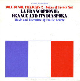 Voix du Sol Francais, Vol. 2  La Francophone  France and Its Diaspora (1976)  Emilie George CD