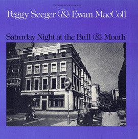 Saturday Night at the Bull and Mouth (1978)  Ewan MacColl and Peggy Seeger CD