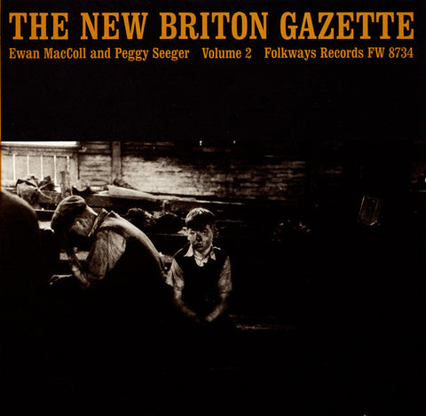 New Briton Gazette, Vol. 2 (1962)  Ewan MacColl and Peggy Seeger CD