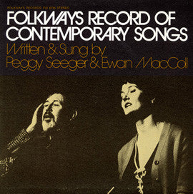The Folkways Record of Contemporary Songs (1973)  Ewan MacColl and Peggy Seeger CD