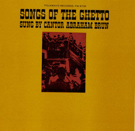 Songs of the Ghetto (1965)  Abraham Brun CD