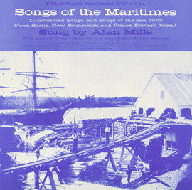 Songs of the Maritimes  Lumberman Songs and Songs of the Sea (1959)  Alan Mills CD