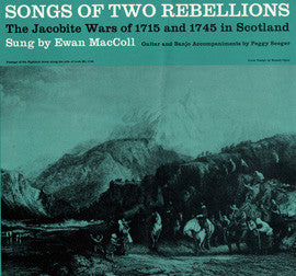 Songs of Two Rebellions  The Jacobite Wars of 1715 and 1745 in Scotland (1960)  Ewan MacColl CD