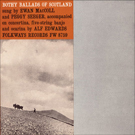 Bothy Ballads of Scotland (1961)  Ewan MacColl and Peggy Seeger CD