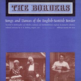 Borders  Songs and Dances of the Scottish-English Border (1960)  CD