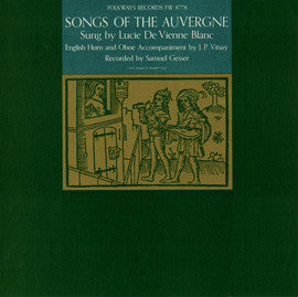 Songs of Auvergne, France, Sung with English Horn and Oboe (1960)  Lucie de Vienne Blanc CD
