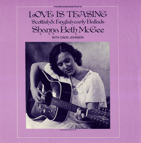 Love is Teasing  Scottish and English Early Ballads (1980)  Shanna Beth McGee CD