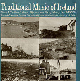 Traditional Music of Ireland, Vol. 1  The Older Traditions of Connemara and Clare (1963)  CD