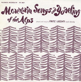 Mountain Songs and Yodeling of the Alps (1958)  Franz Liechti CD