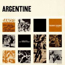 Argentine Dances, Vol. 1  Folk Dances and Dance Songs of Argentina (1958)  CD