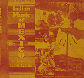 Indian Music of Mexico-Zapotec, Otomi, Yaqui, Maya (1957)  recorded by Laura Boulton CD