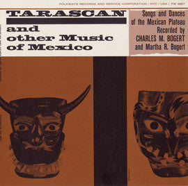 Tarascan and Other Music of Mexico  Songs and Dances of the Mexican Plateau (1958)  CD