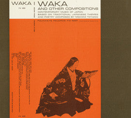 Waka and Other Compositions:  Contemporary Music of Japan (1960)  CD