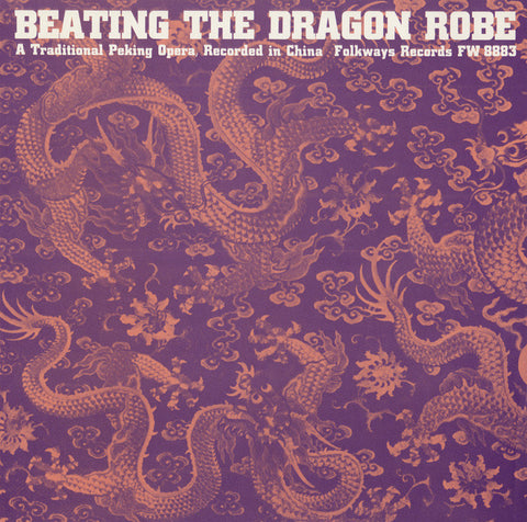 Beating the Dragon Robe  A Traditional Peking Opera (1962)  CD