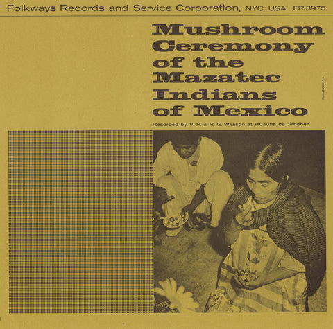 Mushroom Ceremony of the Mazatech Indians of Mexico (1957)  CD