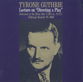 Directing a Play: A Lecture by Tyrone Guthrie - Delivered at the West Side YMCA, NYC CD