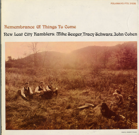New Lost City Ramblers  Remembrance of Things to Come (1973) CD