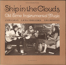 Ship In the Clouds (1978)  Andy Cahan, Laura Fishleder and Lisa Ornstein CD