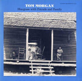 Tom Morgan  Bluegrass with Family and Friends (1983) CD