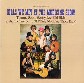 Tommy Scott:  Girls We Met at the Medicine Show (1980) CD