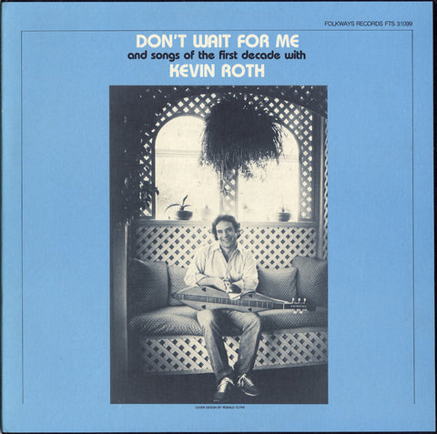 Kevin Roth  Don't Wait for Me and Songs of the First Decade (1983) CD