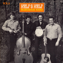 Half and Half, Vol. 2 (1985)  Half and Half Bluegrass Band CD