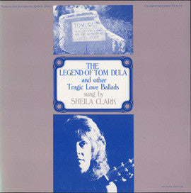 Sheila Clark  The Legend of Tom Dula and Other Tragic Love Ballads (1986) CD