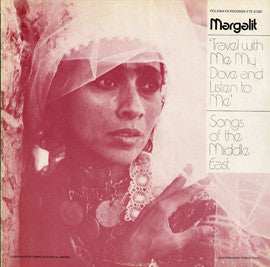 Travel with My Dove and Listen to Me!  Songs of the Middle East (1976)  Margalit CD