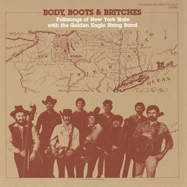 Golden Eagle String Band  Body, Boots and Britches, Folk Songs of New York State (1982) CD