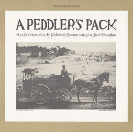 Jim Douglas  Peddler's Pack, A Collection of Early Colonial Songs (1979) CD