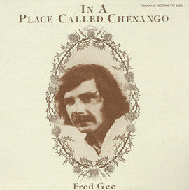 Fred Gee  In a Place Called Chenango (1983) CD
