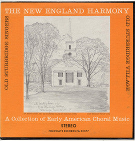 The Old Sturbridge Singers:  New England Harmony -  A Collection of Early American Choral Music (1964) CD