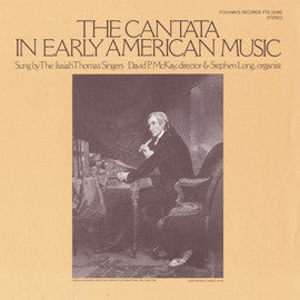 Isaiah Thomas Singers:  The Cantata in Early American Music (1982) CD