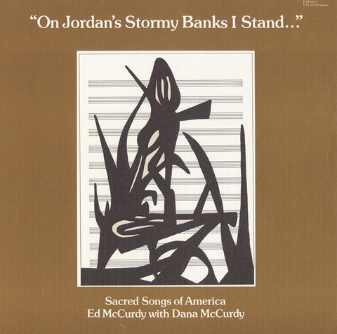 On Jordan's Stormy Banks I Stand  Sacred Songs of America (1977)  Ed McCurdy CD