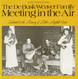 DeBusk-Weaver Family  Meeting in the Air (1979) CD