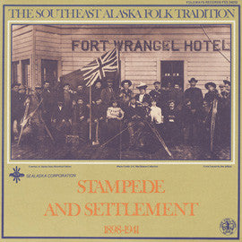American Folk Anthologies  The Southeast Alaska Folk Tradition, Vol. 2, 1898-1941-Stampede and Settlement (1981) CD