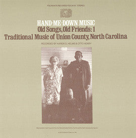 American Folk Anthologies  Traditional Music of Union County, North Carolina, Vol. 1, Hand Me Down Music, Old Songs, Old Friends (1979) CD