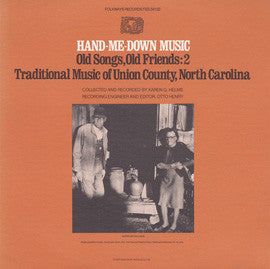 American Folk Anthologies  Traditional Music of Union County, North Carolina, Vol. 2, Hand Me Down Music, Old Songs, Old Friends (1980) CD