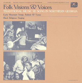 American Folk Anthologies  Traditional Music of North Georgia, Vol. 1, Folk Visions and Voices (1984) CD
