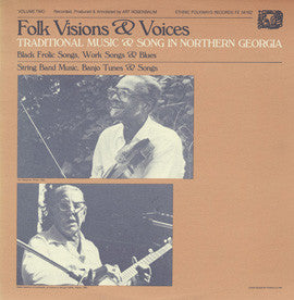 American Folk Anthologies  Traditional Music of North Georgia, Vol. 2, Folk Visions and Voices (1984) CD