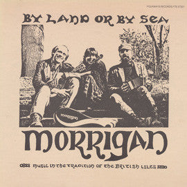By Land or by Sea (1980)  Morrigan CD