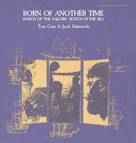 Goux, Tom, and Jacek Sulanowski  Born of Another Time, Songs of the Sailors, Songs of the Sea (1982) CD