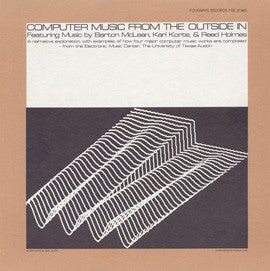 Computer Music from the Outside In  Barton McLean, Karl Korte, Reed Holmes (1983) CD