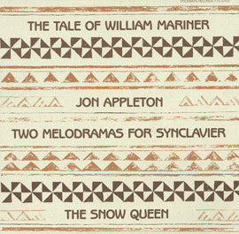 Jon Appleton: The Tale of William Mariner  Two Melodramas for Synclavier (1982) CD