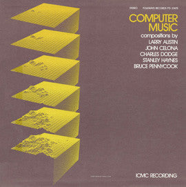 Computer Music  Larry Austin, John Celona, Charles Dodge, others (1983) CD