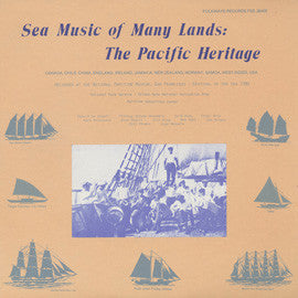American Folk Anthologies  Sea Music of Many Lands, The Pacific Heritage (1979) CD