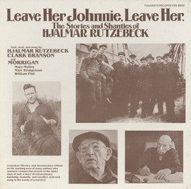 Hjalmar Rutzebeck  Leave Her Johnny, Leave Her, The Stories and Shanties of Hjalmar Rutzebeck (1981) CD